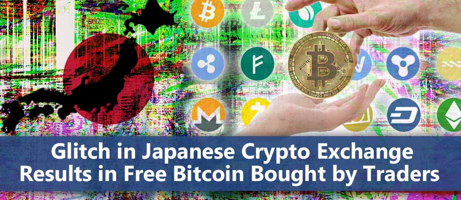 Glitch in Japanese Crypto Exchange Results in Free Bitcoin Bought by Traders